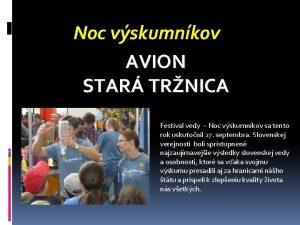 Noc vskumnkov AVION STAR TRNICA Festival vedy Noc