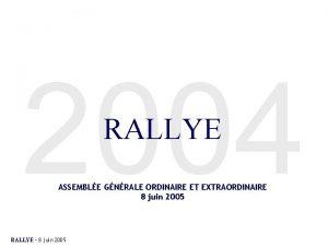 2004 RALLYE ASSEMBLE GNRALE ORDINAIRE ET EXTRAORDINAIRE 8
