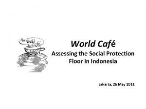 World Caf Assessing the Social Protection Floor in