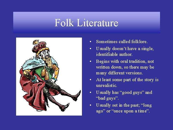 Folk Literature Sometimes called folklore Usually doesnt have