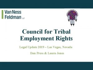 Council for Tribal Employment Rights Legal Update 2019