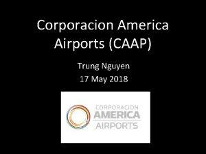 Corporacion America Airports CAAP Trung Nguyen 17 May