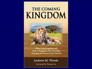 The Coming Kingdom Chapter 11 Dr Andy Woods