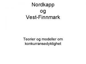 Nordkapp og VestFinnmark Teorier og modeller om konkurransedyktighet