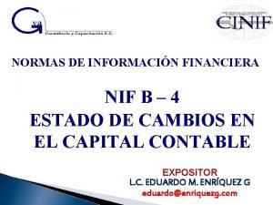 NORMAS DE INFORMACIN FINANCIERA NIF B 4 ESTADO