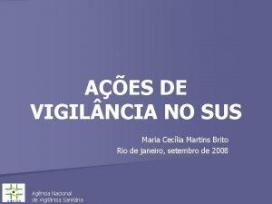 AES DE VIGIL NCIA NO SUS Maria Ceclia