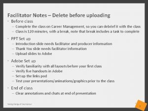 Facilitator Notes Delete before uploading Before class Complete