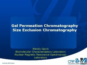 Gel Permeation Chromatography Size Exclusion Chromatography Wendy Gavin