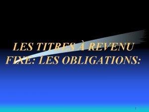 LES TITRES REVENU FIXE LES OBLIGATIONS 1 VIStratgies