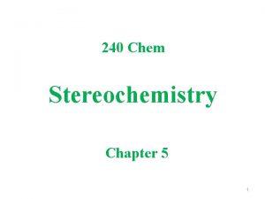 240 Chem Stereochemistry Chapter 5 1 Isomerism Isomers