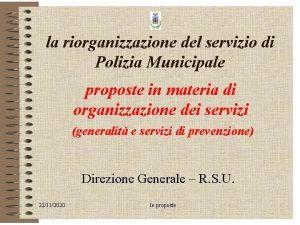 la riorganizzazione del servizio di Polizia Municipale proposte