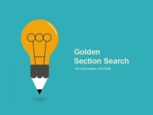 Golden Section Search By Leon Gradisar 5312010 Golden
