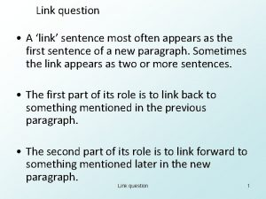 Link question A link sentence most often appears