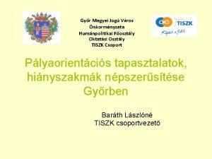 Gyr Megyei Jog Vros nkormnyzata Humnpolitikai Fosztly Oktatsi