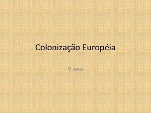 Colonizao Europia 9 ano EXERCCIOS 1 A chamada