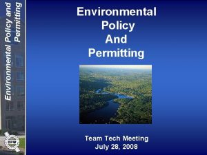 Environmental Policy and Permitting Environmental Policy And Permitting
