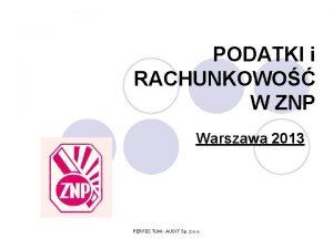 PODATKI i RACHUNKOWO W ZNP Warszawa 2013 PERFECTUM