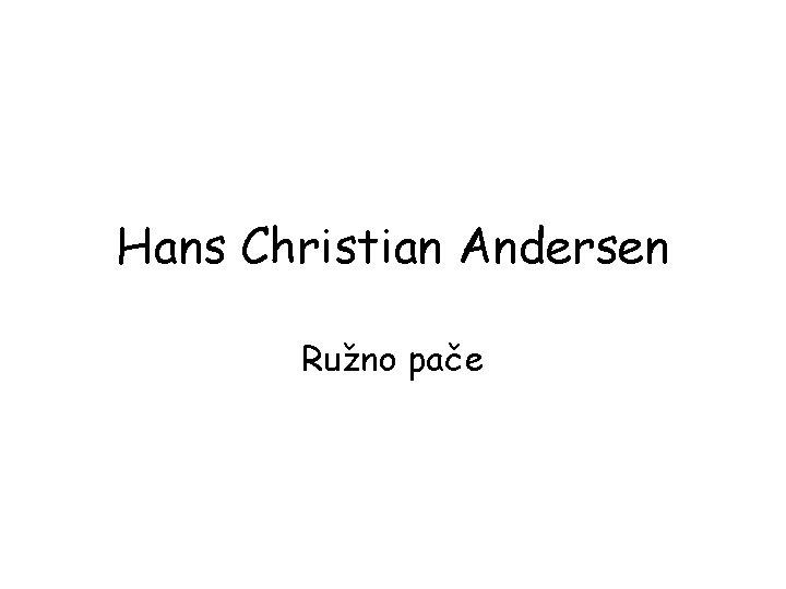 Hans Christian Andersen Runo pae Hans Christian Andersen