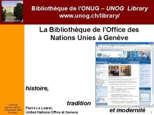 Bibliothque de lONUG UNOG Library www unog chlibrary