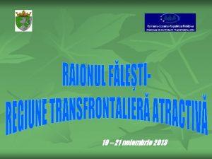 19 21 noiembrie 2013 Harta raionului Falesti Suprafaa