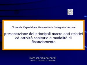 LAzienda Ospedaliera Universitaria Integrata Verona presentazione dei principali