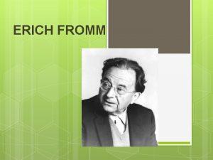 ERICH FROMM 1 2 Sejarah Hidup Fromm Lahir