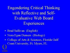 Engendering Critical Thinking with Reflective and Self Evaluative
