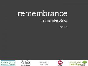 remembrance rmmbrns noun A Centurys Memories remembrance rmmbrns