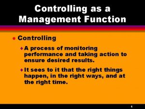 Controlling as a Management Function l Controlling A
