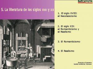 1 El siglo XVIII el Neoclasicismo 2 El