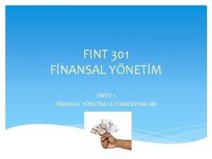 FINT 301 FNANSAL YNETM NTE 1 FNANSAL YNETM