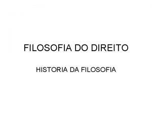 FILOSOFIA DO DIREITO HISTORIA DA FILOSOFIA FILOSOFIA DO