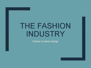 THE FASHION INDUSTRY Fashion Interior Design The Role