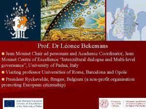 Prof Dr Lonce Bekemans n Jean Monnet Chair