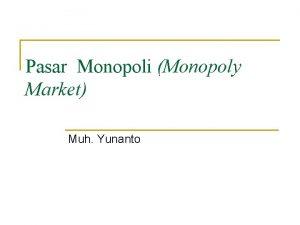Pasar Monopoli Monopoly Market Muh Yunanto Karakteristik Pasar