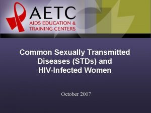 Common Sexually Transmitted Diseases STDs and HIVInfected Women