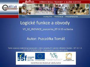 Logick funkce a obvody VY32INOVACEpszczolka07 3 15 scitacka