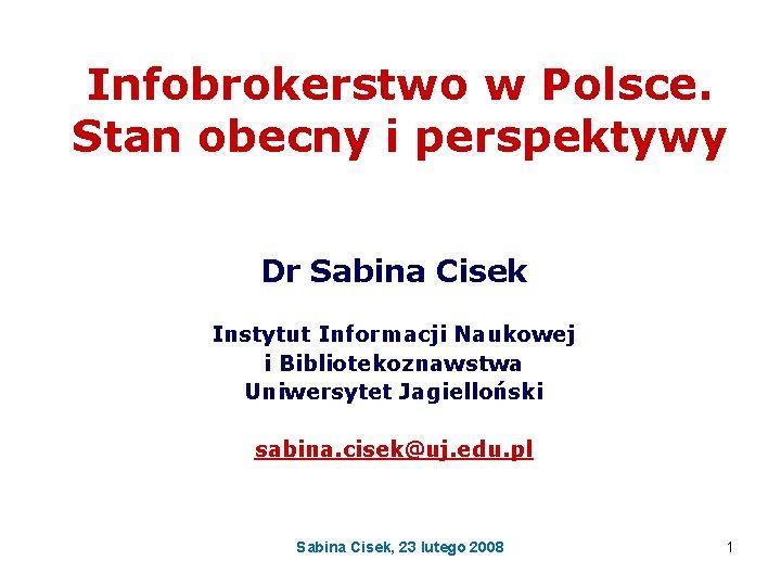 Infobrokerstwo w Polsce Stan obecny i perspektywy Dr