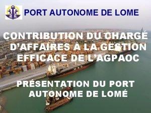 PORT AUTONOME DE LOME CONTRIBUTION DU CHARG DAFFAIRES