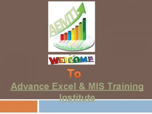 To Advance Excel MIS Training Institute Advance Excel