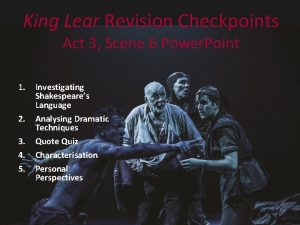 King Lear Revision Checkpoints Act 3 Scene 6