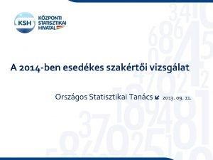 A 2014 ben esedkes szakrti vizsglat Orszgos Statisztikai