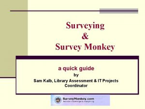 Surveying Survey Monkey a quick guide by Sam