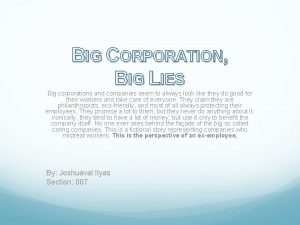 BIG CORPORATION BIG LIES Big corporations and companies