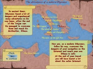 In ancient times Odysseus faced a lot of