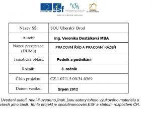 Ing Veronika Dostlkov MBA PRACOVN D A PRACOVN