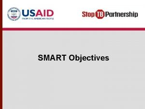 SMART Objectives Session Objectives Demonstrate how ACSM objectives