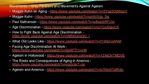 Movements Gray Panthers and Movements Against Ageism Maggie