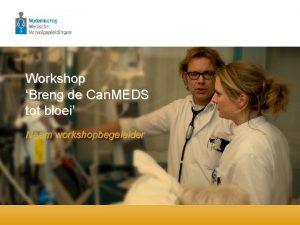 Workshop Breng de Can MEDS tot bloei Naam