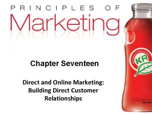Chapter Seventeen Direct and Online Marketing Building Direct